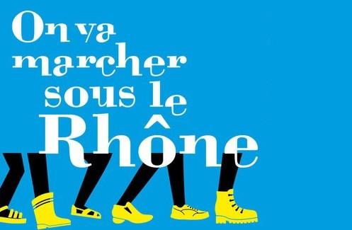 on_va_marcher_sous_le_rhone